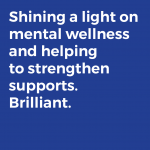 Shining a light on mental wellness and helping to strengthen supports. Brilliant.