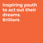 Inspiring youth to act out their dreams. Brilliant.